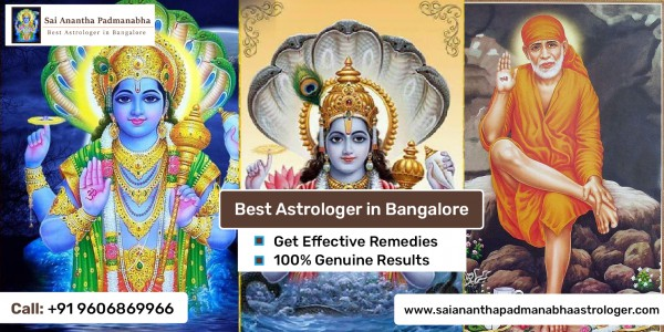 Sai Anantha Padmanabha Is One Of The Most Famous Vedic Astrologers In Bangalore City.   Call Now And Find A Solution For All Your Problem From Your World Famous Bangalore Astrologer.  •	100% Remedies.   •	Accurate Predictions.   •	Trusted Consultatnt.   •	20 Years Experience.  Best Astrologer in Bangalore get instant Solutions for Your Problems Call Now! Black Magic Removal. Call today.   More Details:  Website: http://www.saiananthapadmanabhaastrologer.com/  Call us:  +91-9606869966